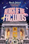 Uncle John's Bathroom Reader Attack of the Factoids: Bizarre Bites of Incredible Information - Bathroom Readers' Institute