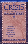 The Crisis of the Italian State: From the Origins of the Cold War to the Fall of Berlusconi and Beyond - Patrick McCarthy