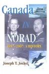 Canada in NORAD, 1957-2007: A History - Joseph T. Jockel