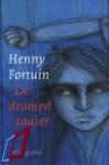 De Dromenzaaier - Henny Fortuin