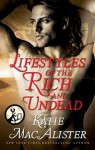 Lifestyles of the Rich and Undead - Katie MacAlister