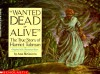 Wanted Dead Or Alive: The True Story Of Harriet Tubman - Ann McGovern, Richard M. Powers