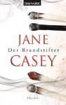Der Brandstifter: Thriller (German Edition) - Jane Casey, Franka Reinhart