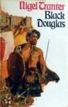 Black Douglas - Nigel Tranter
