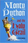 Monty Python and the Holy Grail Screenplay - Graham Chapman, John Cleese, Terry Gilliam, Eric Idle, Michael Palin, Terry Jones