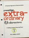 Creating Extraordinary Characters (Writing Lessons from the Front) - Angela Hunt