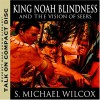 King Noah Blindness and the Vision of Seers - S. Michael Wilcox