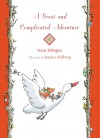 A Great and Complicated Adventure - Toon Tellegen, Jessica Ahlberg