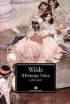 Il principe felice e altre storie - Oscar Wilde, Masolino D'Amico