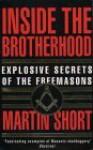 Inside the Brotherhood: Explosive Secrets of the Freemasons - Martin Short