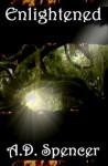 Enlightened - A.D. Spencer