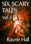 Six Scary Tales Vol. 5 - Rayne Hall