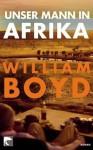 Unser Mann In Afrika: Roman - William Boyd