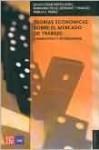 Teorias Economicas Sobre El Mercado del Trabajo 1 - Marxistas y Keynesianos - Mariano Feliz, Julio Cesar Neffa
