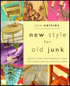 New Style for Old Junk: Creative and Contemporary Ideas for Transforming Junkshop Finds - Julie Collins