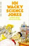 101 Wacky Science Jokes - Melvin A. Berger