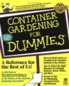 Container Gardening For Dummies (For Dummies (Computer/Tech)) - Bill Marken