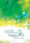 Youth Emmaus 2: Big Issues and Holy Spaces - Dot Gosling, Sue Mayfield, Tim Sledge, Craig Cameron, Tony Washington