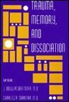 Trauma, Memory, and Dissociation - J. Douglas Bremner, Charles R. Marmar