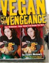 Vegan with a Vengeance: Over 150 Delicious, Cheap, Animal-Free Recipes That Rock - Isa Chandra Moskowitz