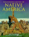 Illustrated Myths of Native America: The Southwest, Western Range, Pacific Northwest and California - Tim McNeese