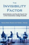 The Invisibility Factor: Administrators and Faculty Reach Out to First-Generation College Students - Teresa Heinz Housel, Vickie L. Harvey