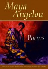 Poems: Maya Angelou - Maya Angelou