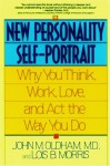 Personality Self-Portrait: Why You Think, Work, Love, and Act the Way You Do - John M. Oldham, Lois B. Morris