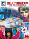 Multimedia und virtuelle Welten - Andreas Schmenk, Rainer Köthe