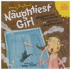 The Naughtiest Girl Saves The Day & Well Done, Naughtiest Girl! - Enid Blyton, Anne Digby