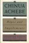 Hopes & Impediments - Chinua Achebe