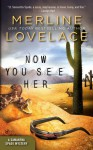 Now You See Her - Merline Lovelace