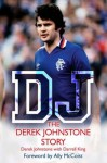 DJ: The Derek Johnstone Story - Derek Johnstone, Darrell King