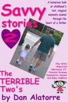 Savvy Stories 2: The TERRIBLE Two's (Savvy Stories #2) - Dan Alatorre