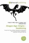 Dragon Age: Origins - Awakening - Frederic P. Miller, Agnes F. Vandome, John McBrewster