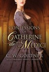 The Confessions of Catherine de Medici (Audio) - C.W. Gortner