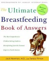 The Ultimate Breastfeeding Book of Answers: The Most Comprehensive Problem-Solving Guide to Breastfeeding from the Foremost Expert in North America, Revised & Updated Edition - Jack Newman M.D., Teresa Pitman