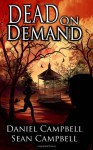 Dead on Demand - Sean Campbell, Daniel Campbell