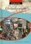 The Debate about Globalization - Nathaniel Harris
