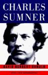 Charles Sumner - David Herbert Donald