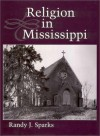 Religion In Mississippi - Randy J. Sparks