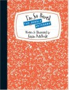 The I'm So Bored Doodle Notebook - Susan McBride