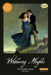 Wuthering Heights The Graphic Novel: Original Text - Emily Brontë, Sean M. Wilson, Sean Michael Wilson, John M. Burns