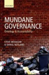 Mundane Governance: Ontology and Accountability - Steve Woolgar, Daniel Neyland