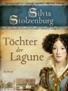 Töchter der Lagune (German Edition) - Silvia Stolzenburg