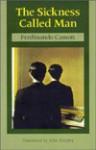 The Sickness Called Man - Ferdinando Camon, John Shepley