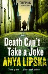 Death Can't Take a Joke (Kiszka and Kershaw) - Anya Lipska