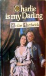 Charlie is my darling: a novel - Mollie Hardwick
