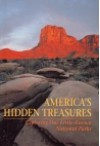America's Hidden Treasures: Exploring Our Little-Known National Parks - Donald J. Crump