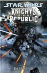 Star Wars: Destroyer V. 8: Knights Of The Old Republic (Star Wars Knights/Old Republic) - John Jackson Miller, Bong Dazo